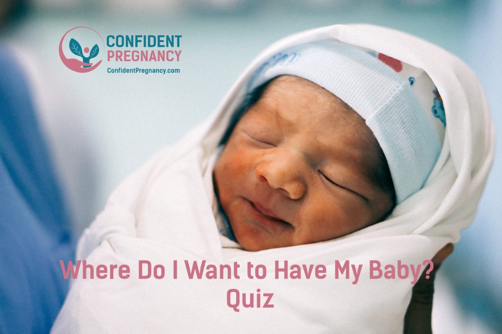 Where Do I Want to Have My Baby? Quiz text superimposed on image of swaddled newborn
